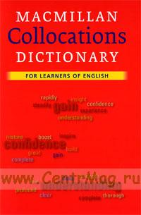 Macmillan Collocations Dictionary. For learners of english