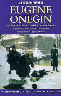 Eugene Onegin and the four tales from Russia's southern frontier: A prisoner in the Caucasus; The fountain of Bahchisaray; Gypsies; Poltava
