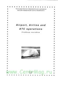 Airport, Airline and ATC operations. Учебное пособие