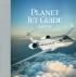 Planet Jet Guide. Каталог самолетов и вертолетов бизнес авиации 2018/19