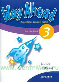 Way Ahead 3. Practice Book. A Fundation Course in English. New edition