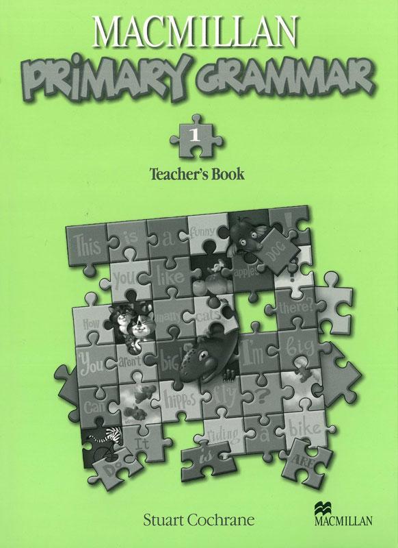 MACMILLAN Primary Grammar. Teacher's book 1