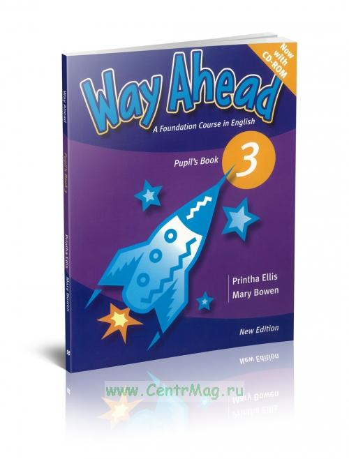 Way Ahead 3. Pupil's Book. A Fundation Course in English. New edition + CD