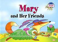 Mary and her friends. Мэри и ее друзья. (на английском языке)