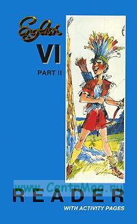 English 6: Part 2: Reader with Activity Pages / Английский язык. 6 класс. Книга для чтения. В 2 частях. Часть 2