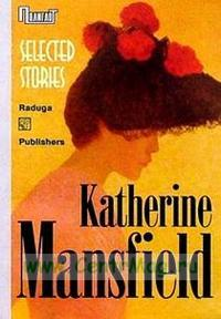 Katherine Mansfield. Selected Stories