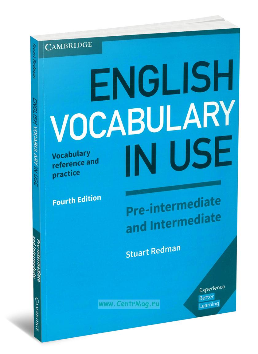 English Vocabulary in Use. Pre-intermediate & Intermediate with answers (fourth edition)