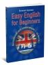 Easy English for Beginners + Аудиокурс. Английский для начинающих - за месяц!