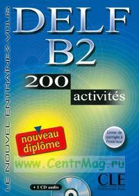 DELF B2. 200 activites + CD